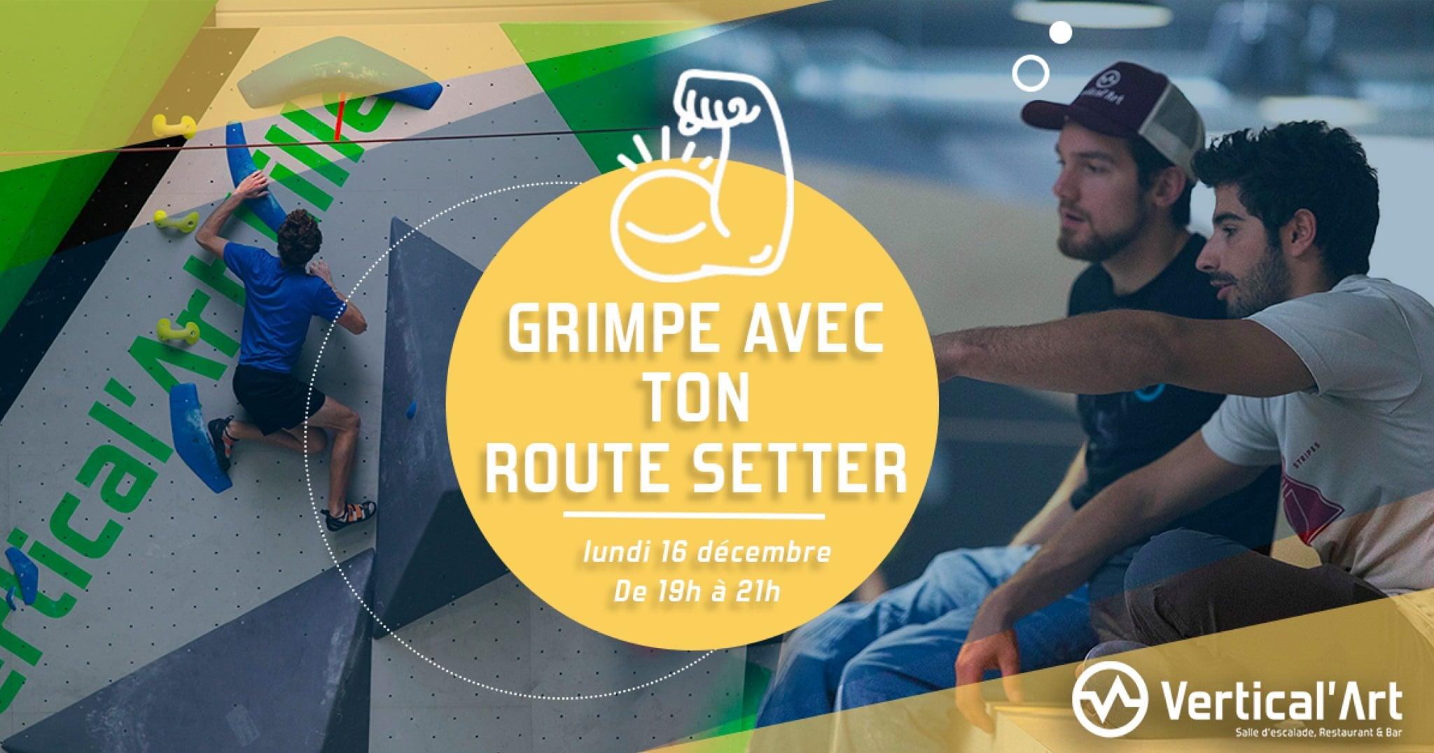 grimpe avec ton route setter - challenge - grimpe - escalade de bloc à vartical'art Lille - équipe - événement